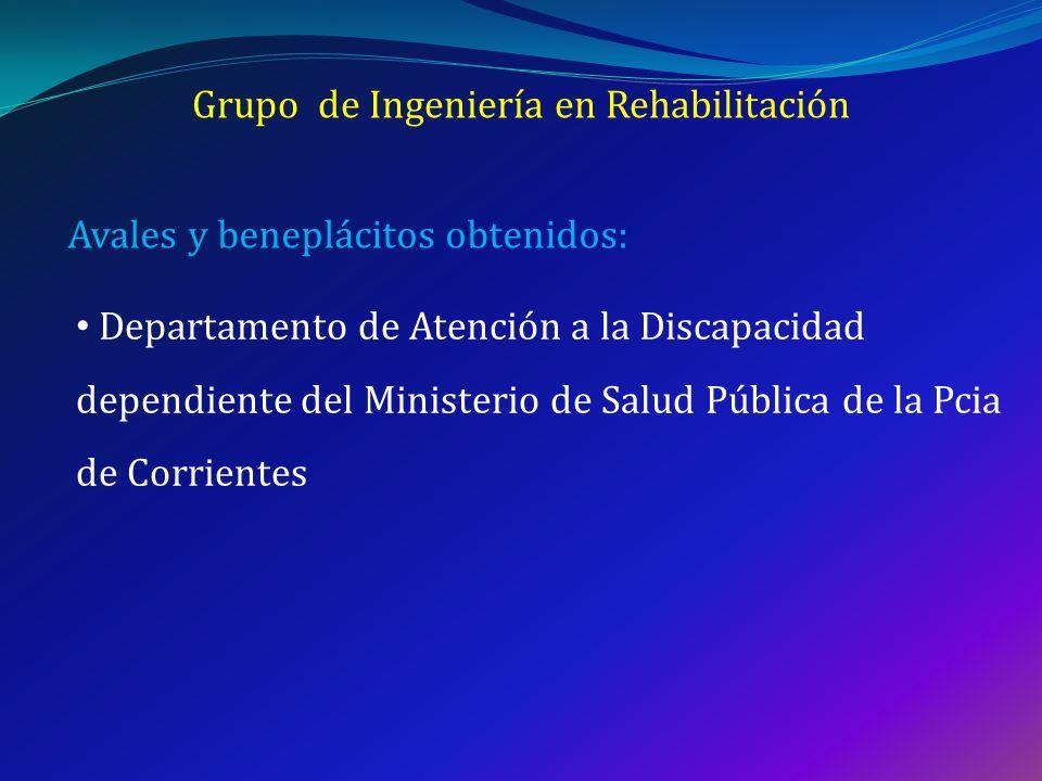 Grupo de Ingeniería en Rehabilitación Avales y beneplácitos obtenidos: Departamento de Atención a la Discapacidad dependiente del Ministerio de Salud