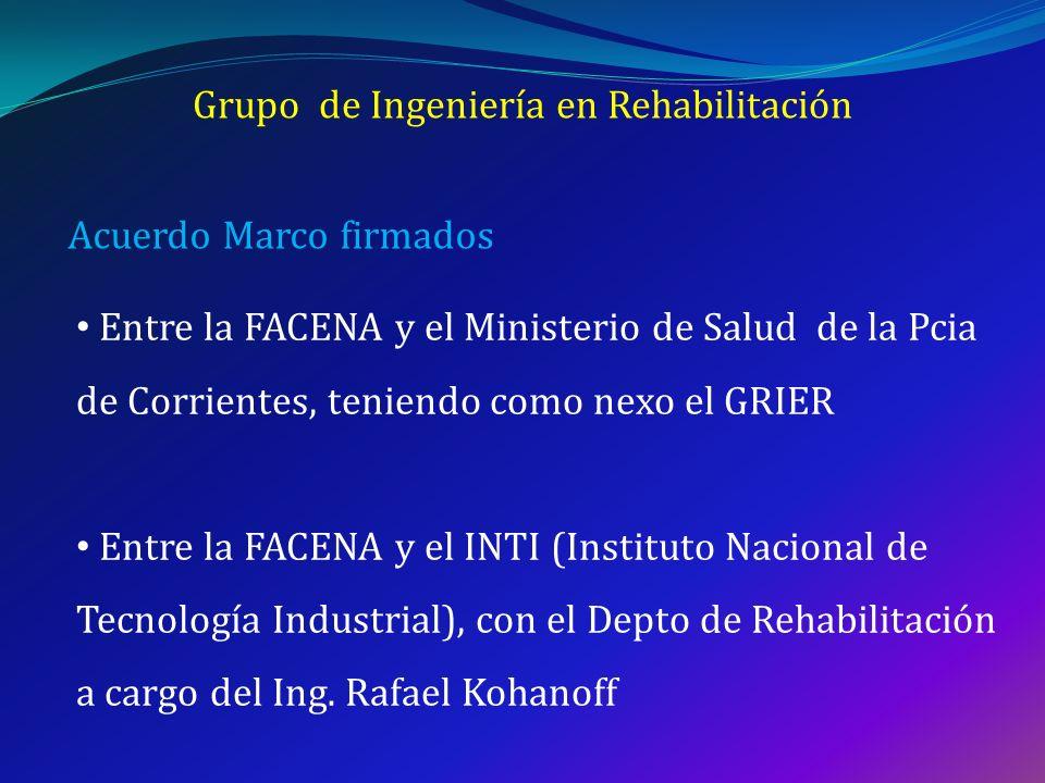 Grupo de Ingeniería en Rehabilitación Acuerdo Marco firmados Entre la FACENA y el Ministerio de Salud de la Pcia de Corrientes, teniendo como nexo el