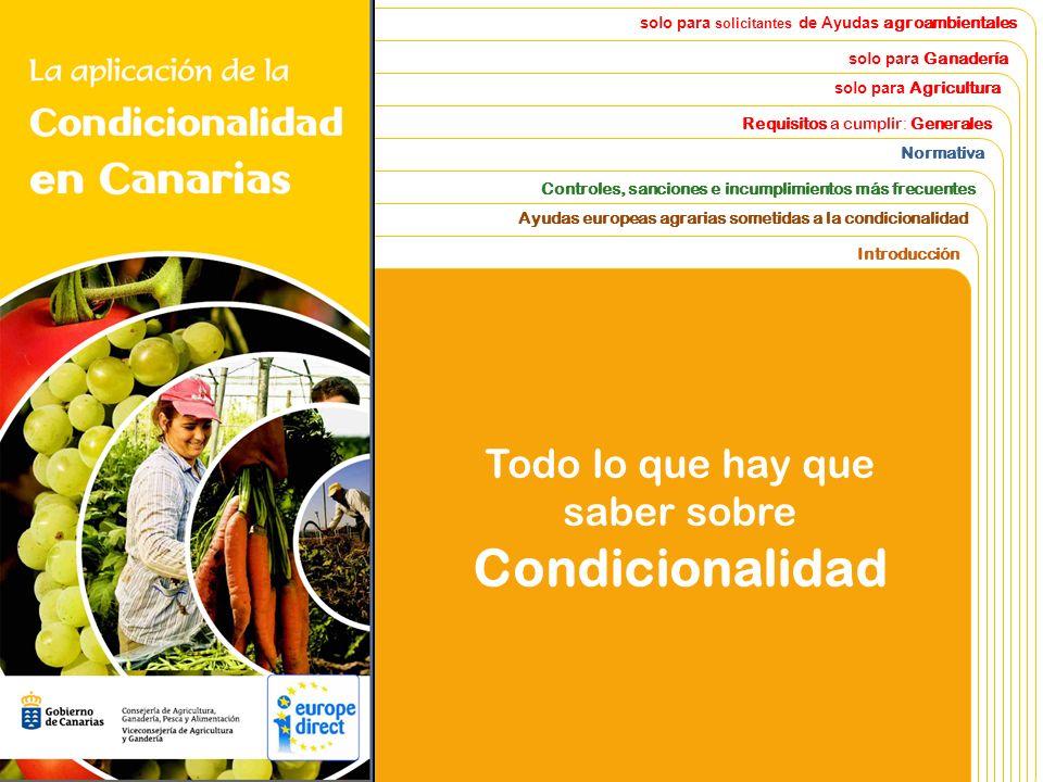 solo para solicitantes de Ayudas agroambientales solo para Ganadería solo para Agricultura Requisitos a cumplir : Generales Normativa Controles, sanci