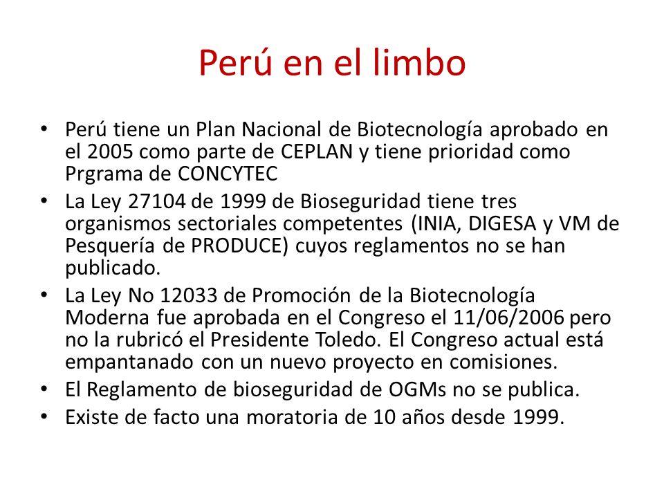 Perú en el limbo Perú tiene un Plan Nacional de Biotecnología aprobado en el 2005 como parte de CEPLAN y tiene prioridad como Prgrama de CONCYTEC La L