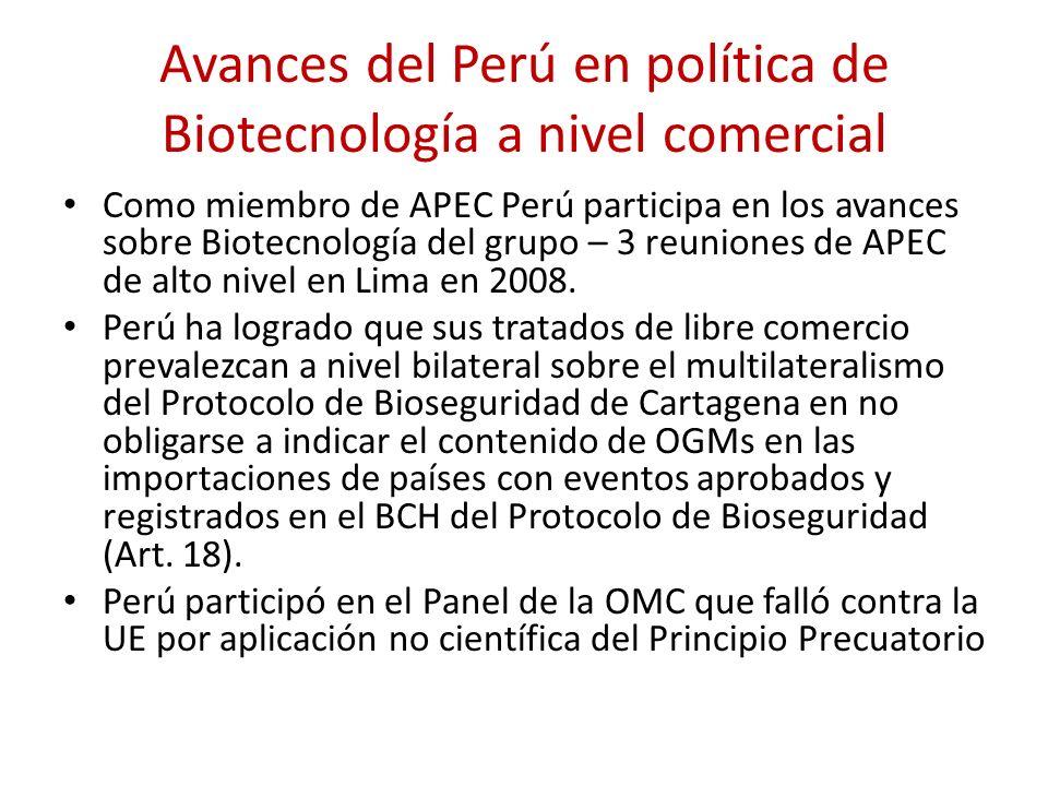 Avances del Perú en política de Biotecnología a nivel comercial Como miembro de APEC Perú participa en los avances sobre Biotecnología del grupo – 3 r
