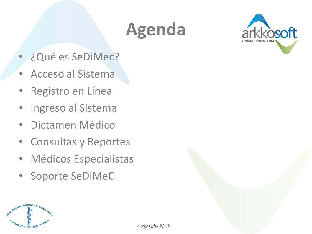 Arkkosoft ® 2012 Agenda ¿Qué es SeDiMec.
