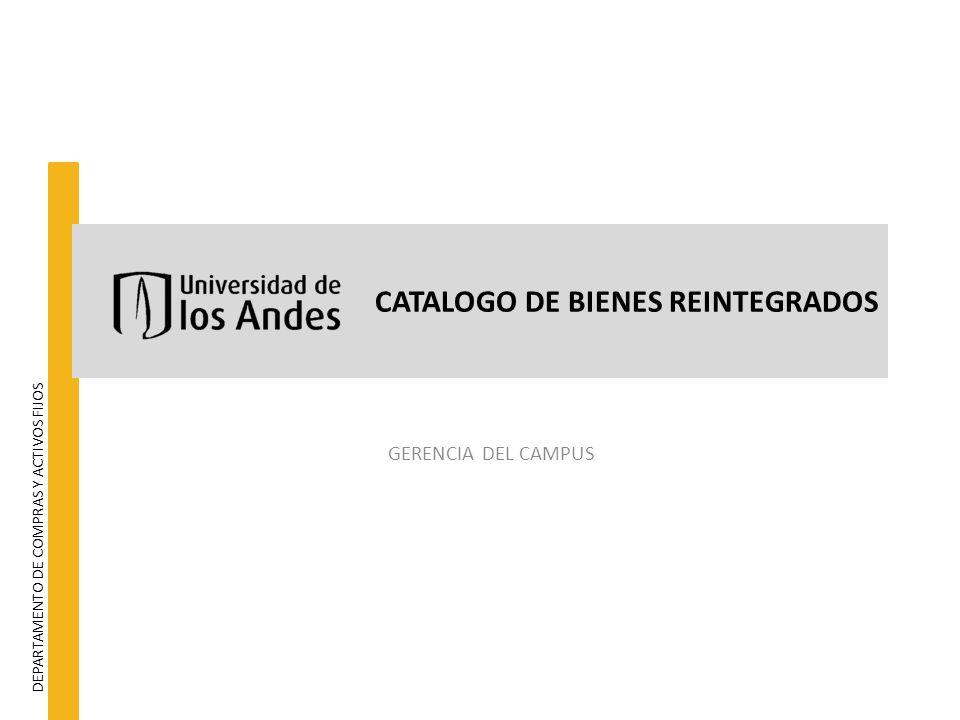 CATALOGO DE BIENES REINTEGRADOS GERENCIA DEL CAMPUS DEPARTAMENTO DE COMPRAS Y ACTIVOS FIJOS