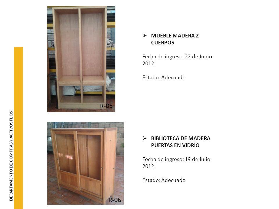 DEPARTAMENTO DE COMPRAS Y ACTIVOS FIJOS MUEBLE MADERA 2 CUERPOS Fecha de ingreso: 22 de Junio 2012 Estado: Adecuado R-05 BIBLIOTECA DE MADERA PUERTAS