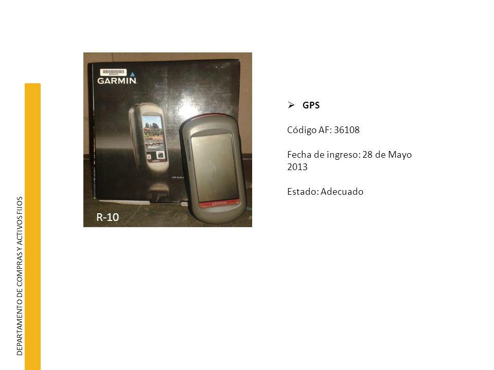 DEPARTAMENTO DE COMPRAS Y ACTIVOS FIJOS GPS Código AF: 36108 Fecha de ingreso: 28 de Mayo 2013 Estado: Adecuado R-10