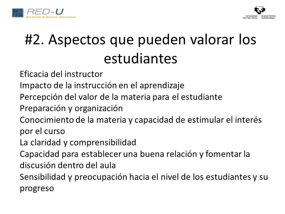 #2. Aspectos que pueden valorar los estudiantes Eficacia del instructor Impacto de la instrucción en el aprendizaje Percepción del valor de la materia