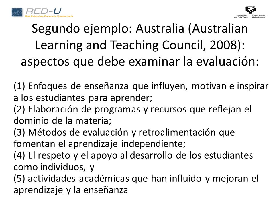 Segundo ejemplo: Australia (Australian Learning and Teaching Council, 2008): aspectos que debe examinar la evaluación: (1) Enfoques de enseñanza que i