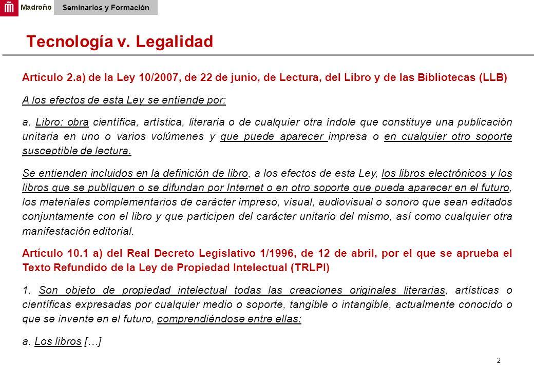 2 Seminarios y Formación Artículo 2.a) de la Ley 10/2007, de 22 de junio, de Lectura, del Libro y de las Bibliotecas (LLB) A los efectos de esta Ley se entiende por: a.