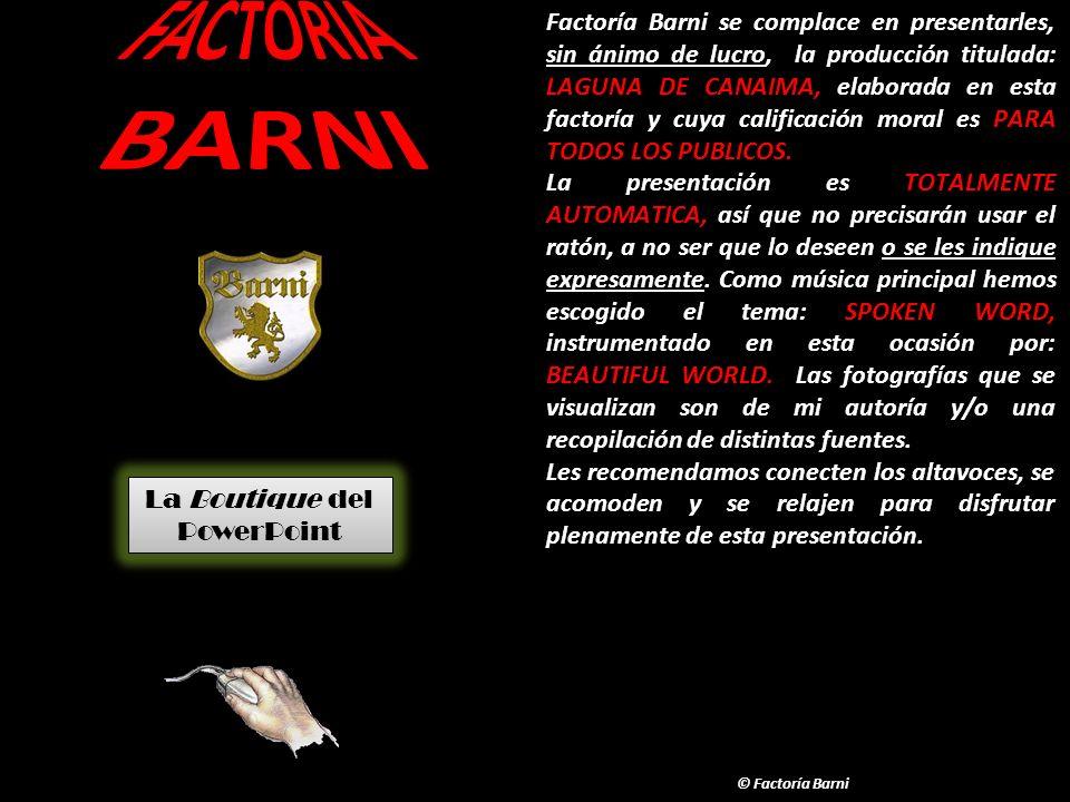 Factoría Barni se complace en presentarles, sin ánimo de lucro, la producción titulada: LAGUNA DE CANAIMA, elaborada en esta factoría y cuya calificación moral es PARA TODOS LOS PUBLICOS.