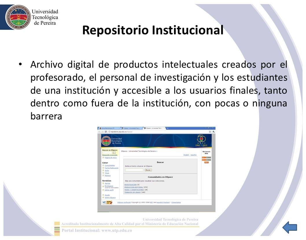 Repositorio Institucional Archivo digital de productos intelectuales creados por el profesorado, el personal de investigación y los estudiantes de una institución y accesible a los usuarios finales, tanto dentro como fuera de la institución, con pocas o ninguna barrera