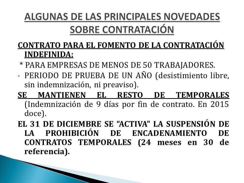 CONTRATO PARA EL FOMENTO DE LA CONTRATACIÓN INDEFINIDA: * PARA EMPRESAS DE MENOS DE 50 TRABAJADORES.