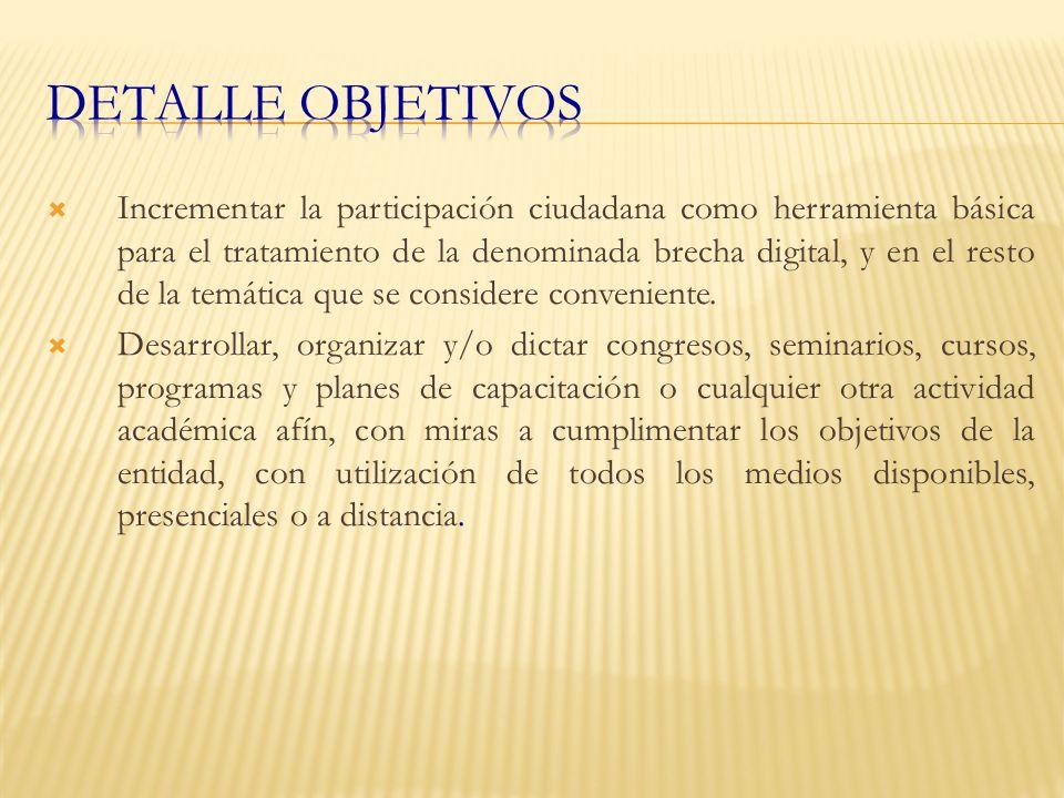 Incrementar la participación ciudadana como herramienta básica para el tratamiento de la denominada brecha digital, y en el resto de la temática que se considere conveniente.