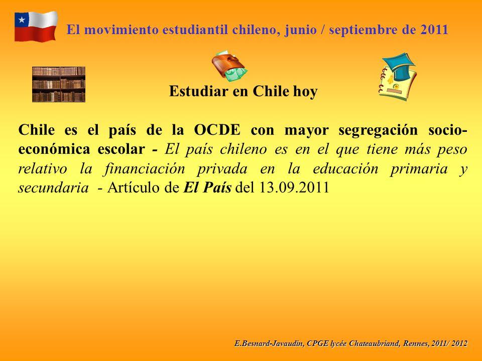 E.Besnard-Javaudin, CPGE lycée Chateaubriand, Rennes, 2011/ 2012 El movimiento estudiantil chileno, junio / septiembre de 2011 Estudiar en Chile hoy C