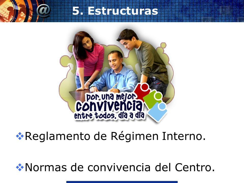 www.thmemgallery.comCompany Logo 5. Estructuras Reglamento de Régimen Interno. Normas de convivencia del Centro.