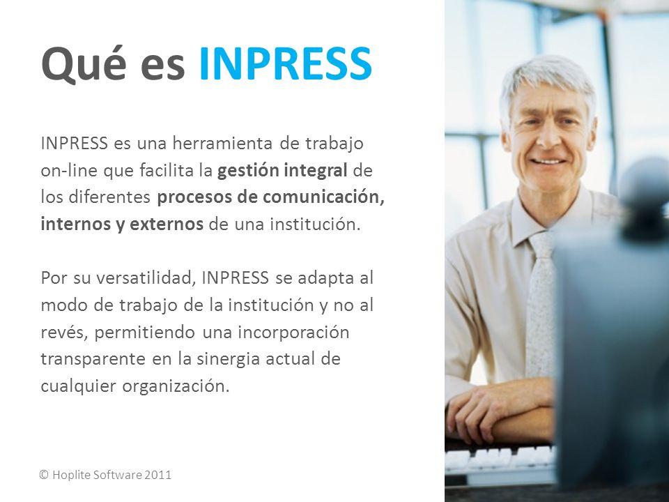 Qué es INPRESS INPRESS es una herramienta de trabajo on-line que facilita la gestión integral de los diferentes procesos de comunicación, internos y externos de una institución.