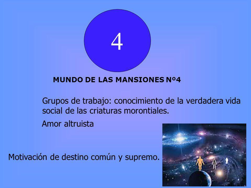 4 MUNDO DE LAS MANSIONES Nº4 Grupos de trabajo: conocimiento de la verdadera vida social de las criaturas morontiales.