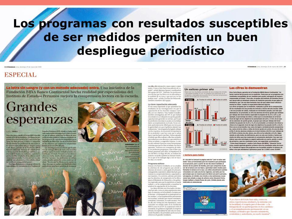 Los programas con resultados susceptibles de ser medidos permiten un buen despliegue periodístico