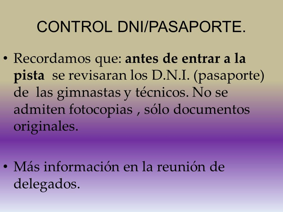 CONTROL DNI/PASAPORTE. Recordamos que: antes de entrar a la pista se revisaran los D.N.I.