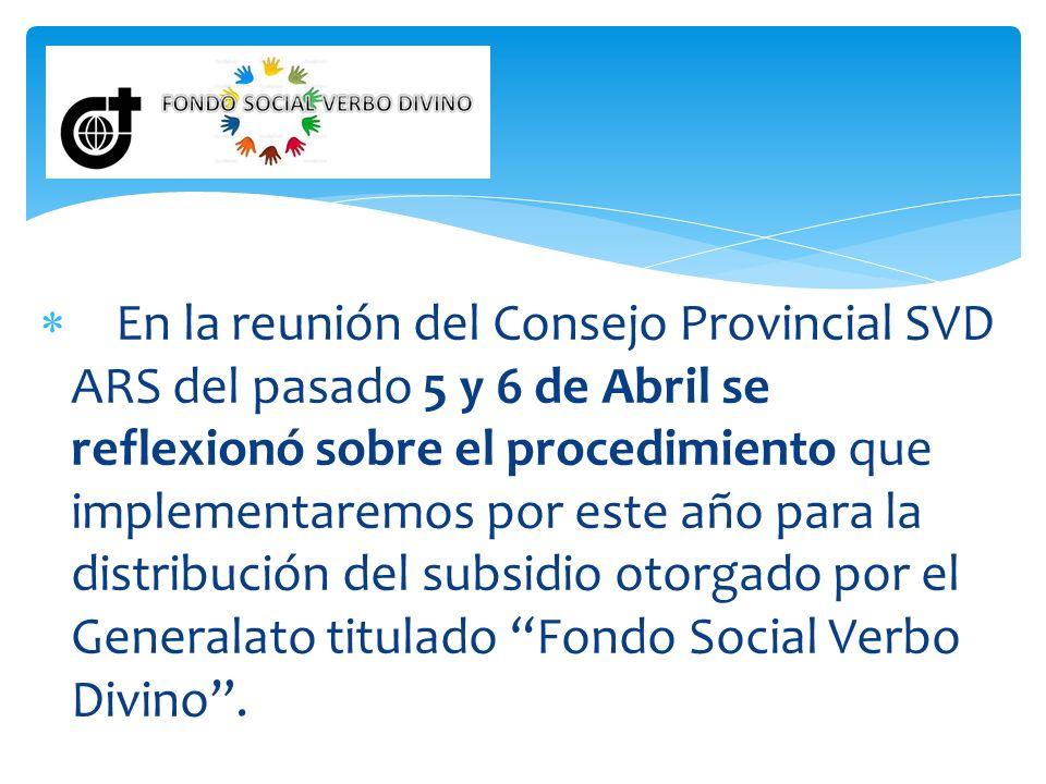 En la reunión del Consejo Provincial SVD ARS del pasado 5 y 6 de Abril se reflexionó sobre el procedimiento que implementaremos por este año para la d