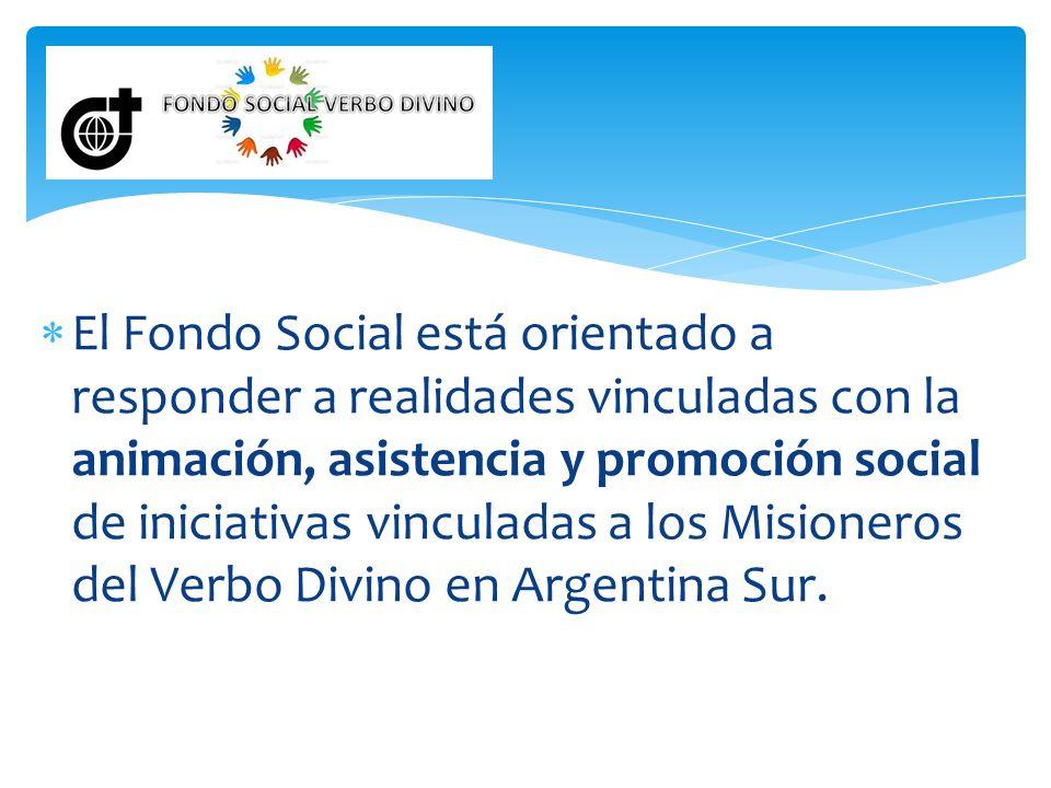 El Fondo Social está orientado a responder a realidades vinculadas con la animación, asistencia y promoción social de iniciativas vinculadas a los Mis