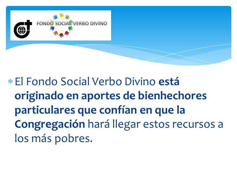 El Fondo Social Verbo Divino está originado en aportes de bienhechores particulares que confían en que la Congregación hará llegar estos recursos a lo
