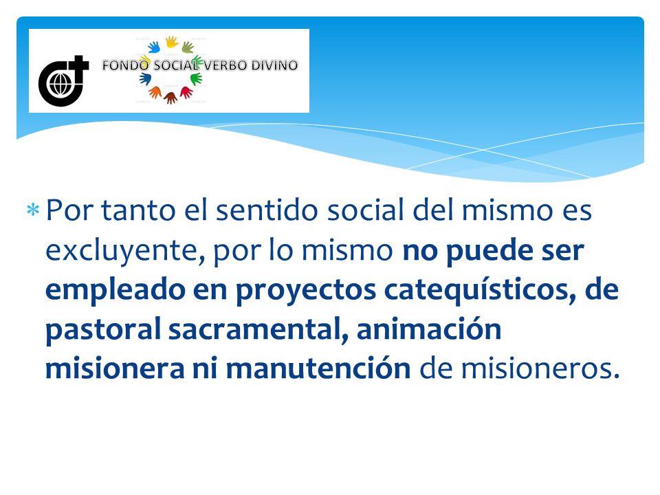 Por tanto el sentido social del mismo es excluyente, por lo mismo no puede ser empleado en proyectos catequísticos, de pastoral sacramental, animación