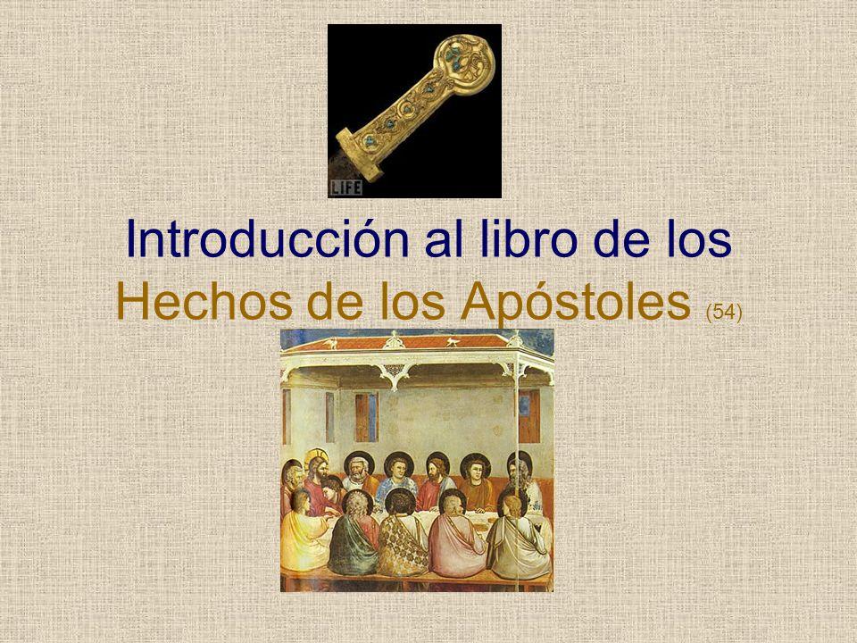 Introducción al libro de los Hechos de los Apóstoles (54)