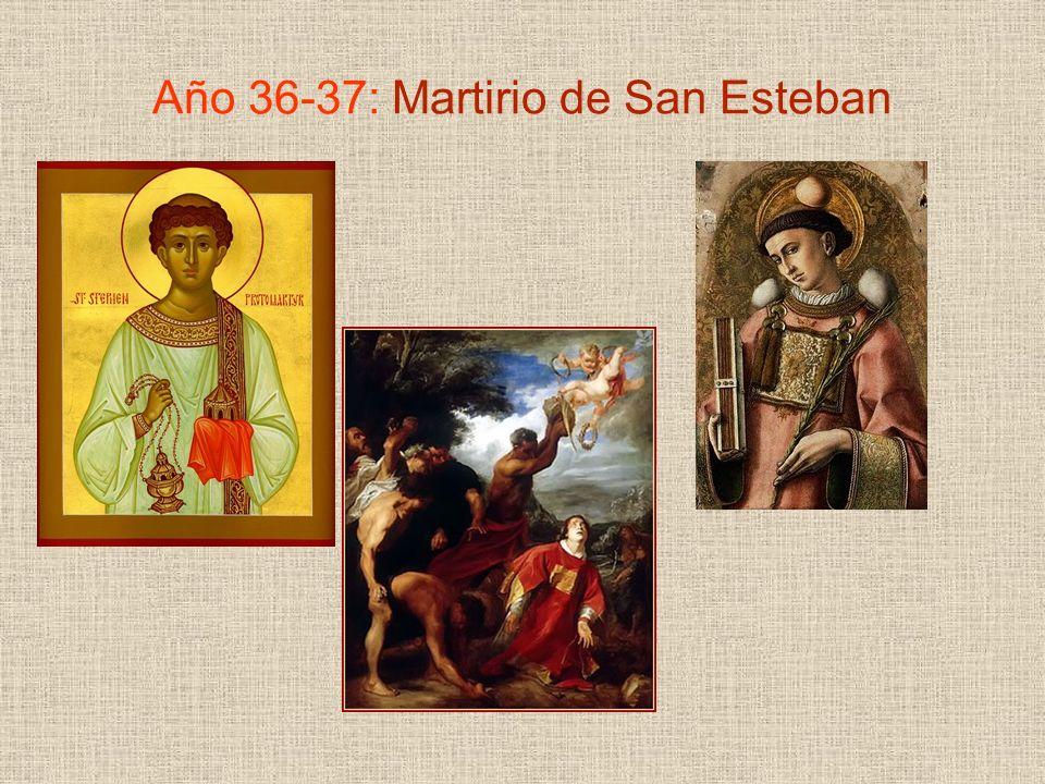 Año 36-37: Martirio de San Esteban