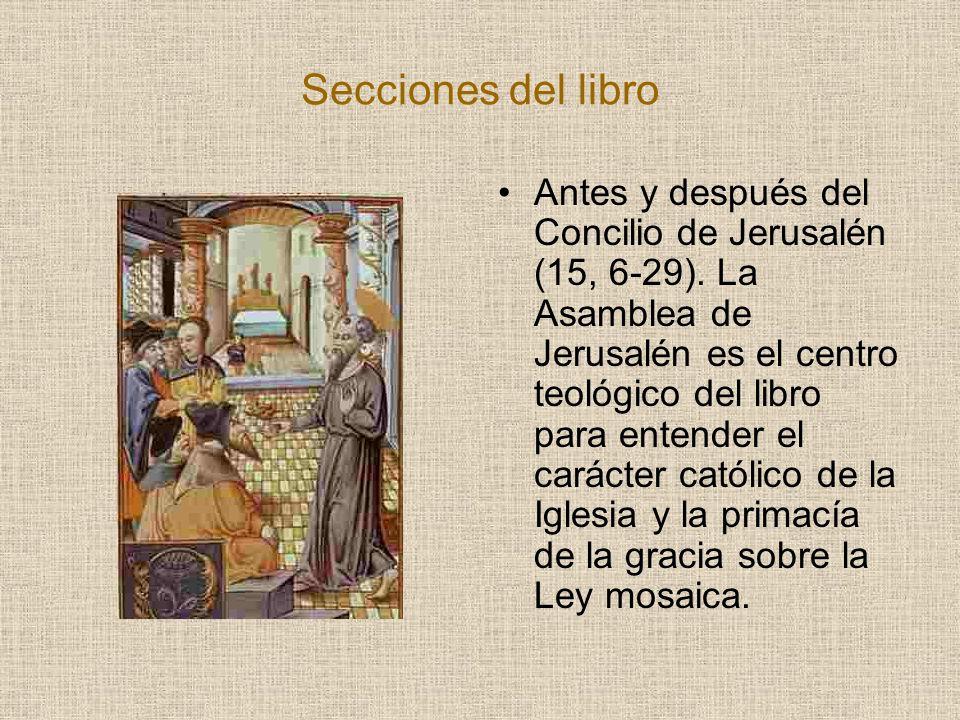 Secciones del libro Antes y después del Concilio de Jerusalén (15, 6-29). La Asamblea de Jerusalén es el centro teológico del libro para entender el c