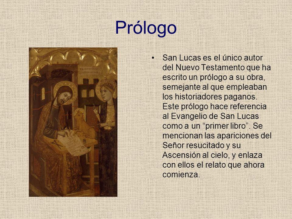 Prólogo San Lucas es el único autor del Nuevo Testamento que ha escrito un prólogo a su obra, semejante al que empleaban los historiadores paganos. Es