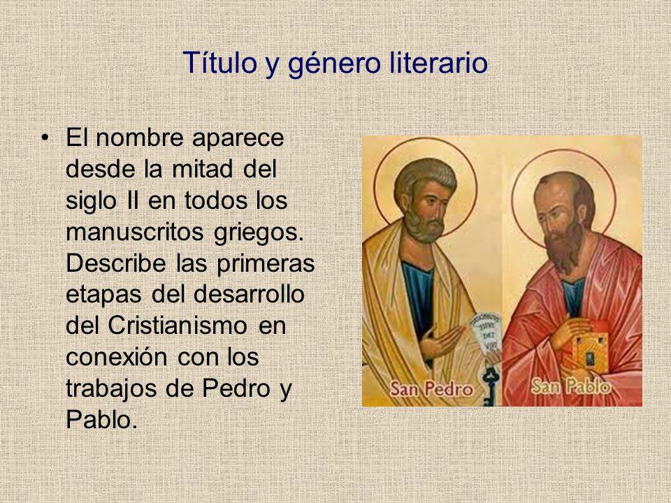 Título y género literario El nombre aparece desde la mitad del siglo II en todos los manuscritos griegos. Describe las primeras etapas del desarrollo