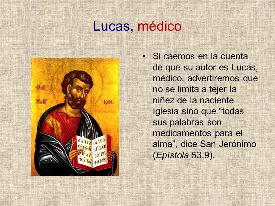 Lucas, médico Si caemos en la cuenta de que su autor es Lucas, médico, advertiremos que no se limita a tejer la niñez de la naciente Iglesia sino que