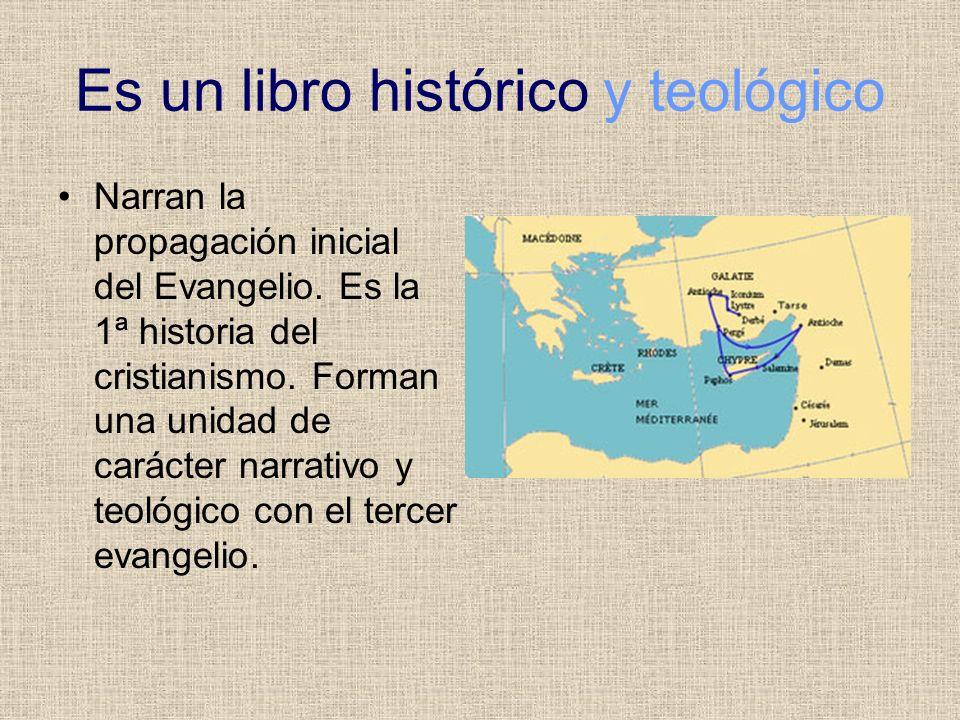 Es un libro histórico y teológico Narran la propagación inicial del Evangelio. Es la 1ª historia del cristianismo. Forman una unidad de carácter narra