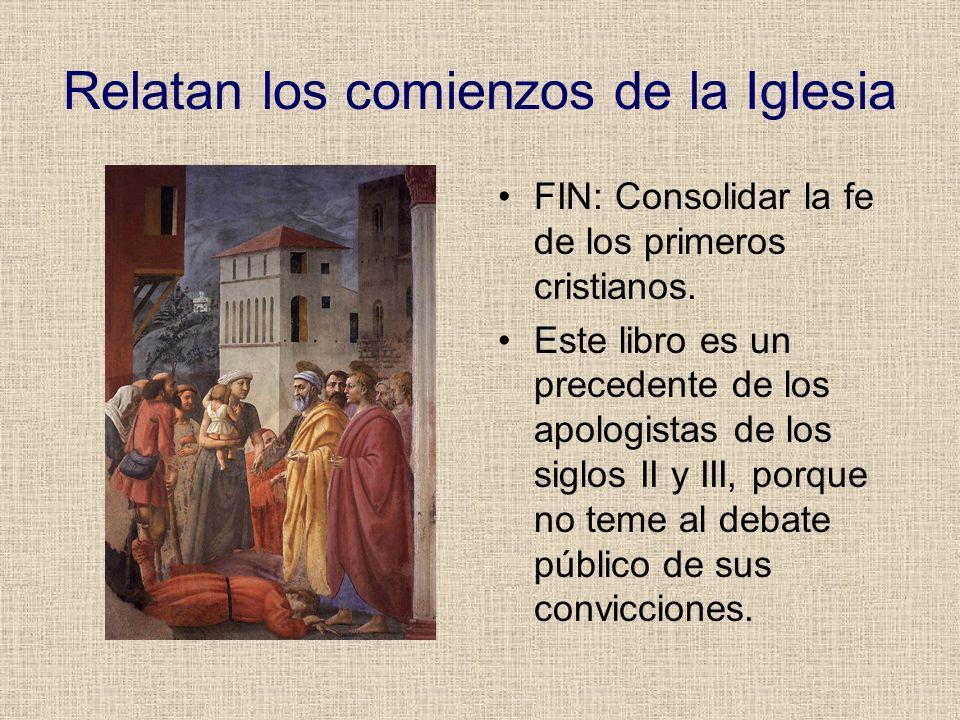 Relatan los comienzos de la Iglesia FIN: Consolidar la fe de los primeros cristianos. Este libro es un precedente de los apologistas de los siglos II
