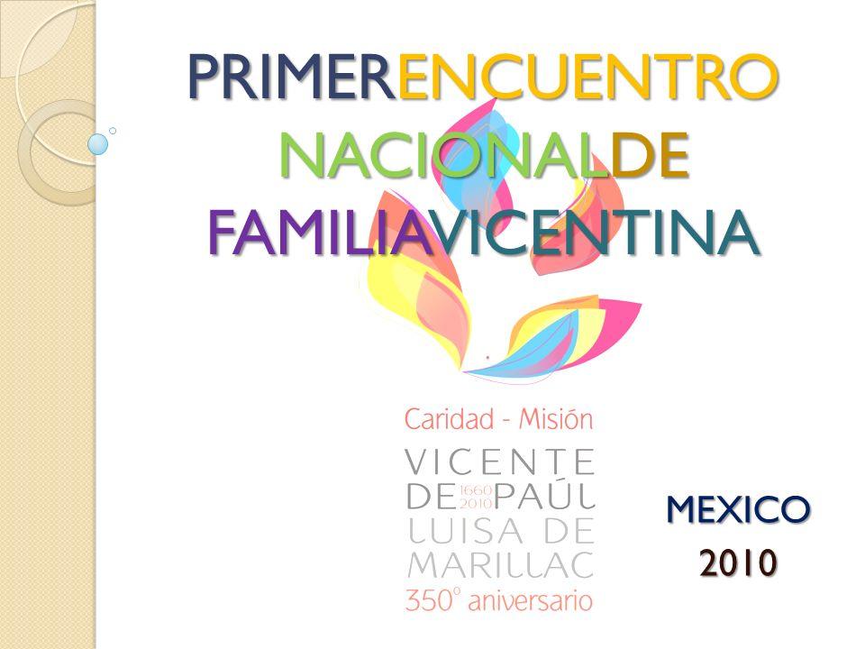 PRIMERENCUENTRO NACIONALDE FAMILIAVICENTINA MEXICO2010
