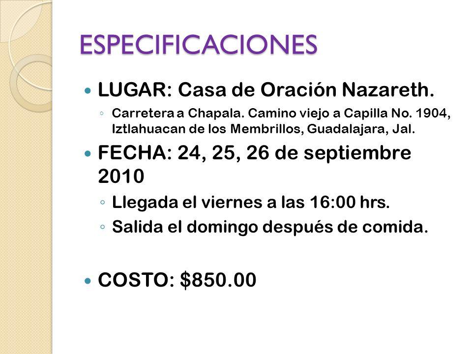 ESPECIFICACIONES LUGAR: Casa de Oración Nazareth. Carretera a Chapala.