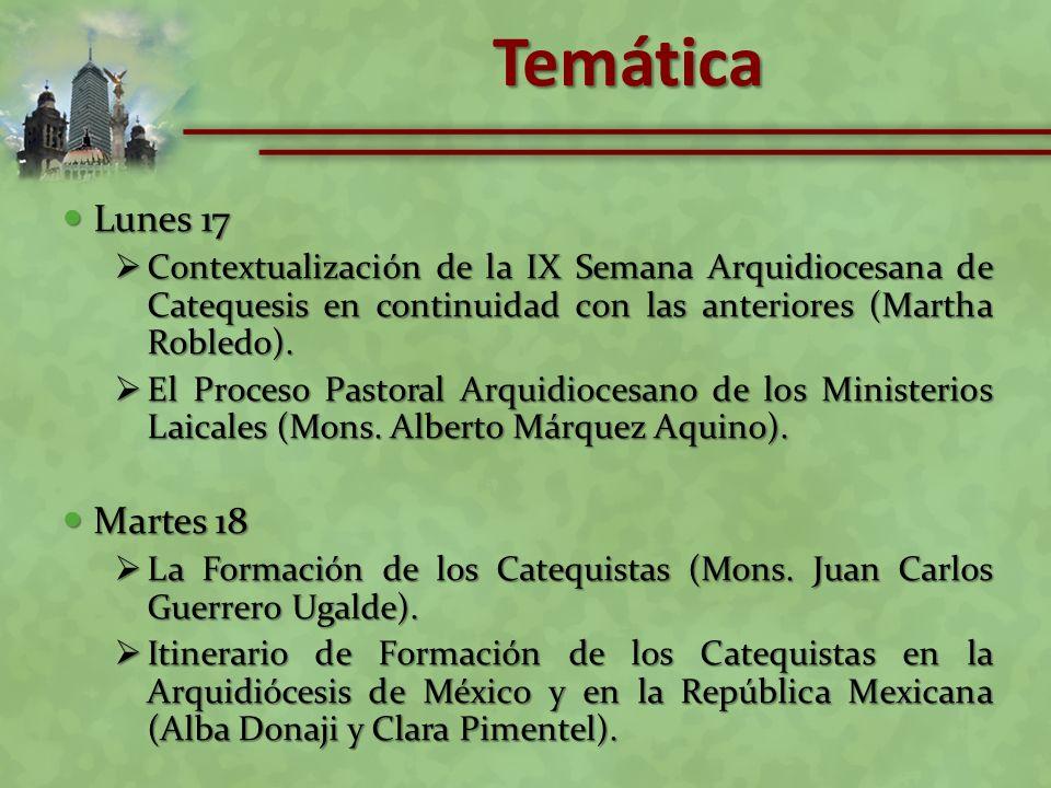 Lunes 17 Lunes 17 Contextualización de la IX Semana Arquidiocesana de Catequesis en continuidad con las anteriores (Martha Robledo). Contextualización
