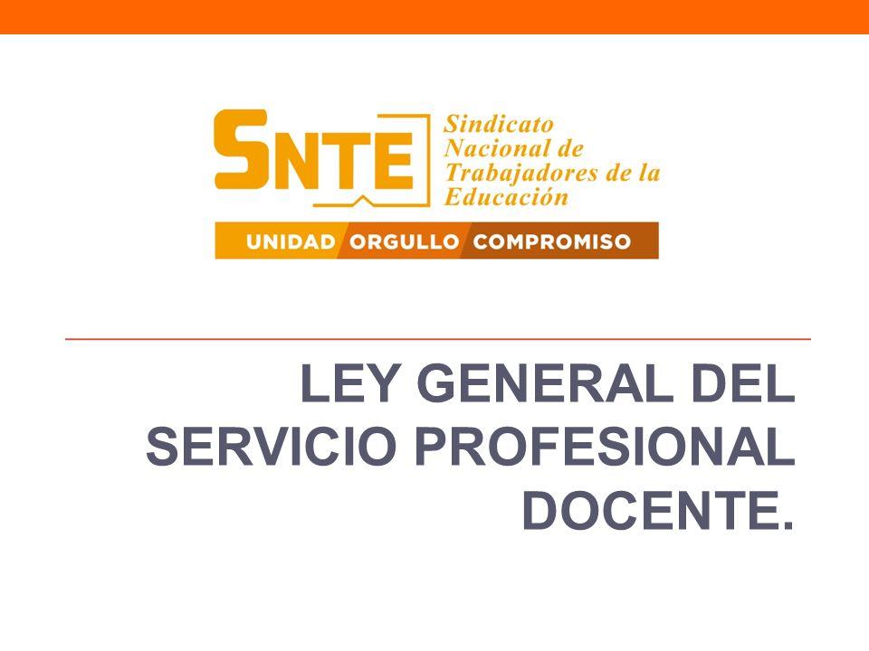 LEY GENERAL DEL SERVICIO PROFESIONAL DOCENTE.