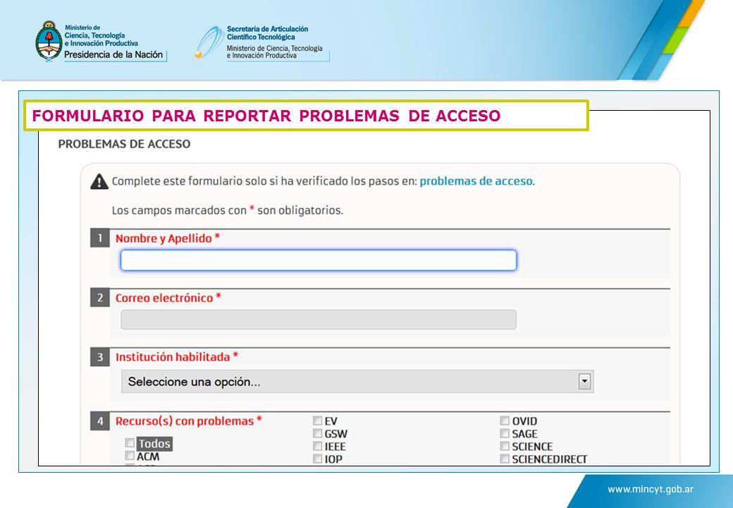 FORMULARIO PARA REPORTAR PROBLEMAS DE ACCESO