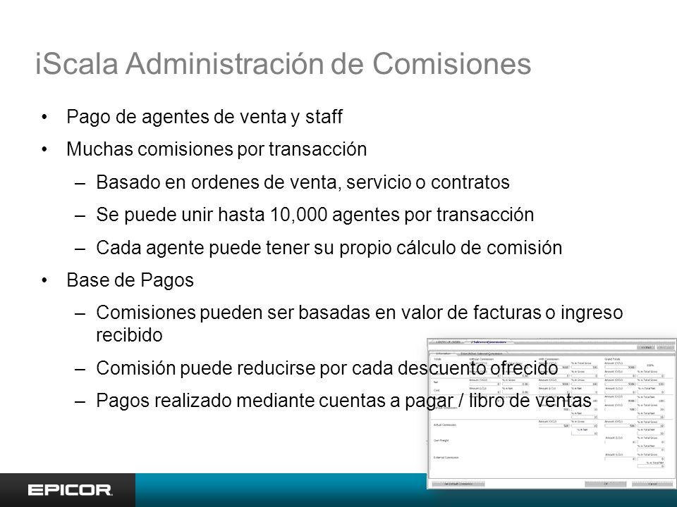 iScala Administración de Comisiones Pago de agentes de venta y staff Muchas comisiones por transacción –Basado en ordenes de venta, servicio o contrat