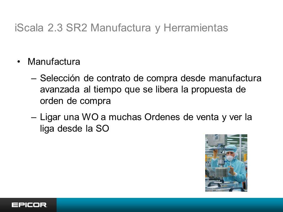 iScala 2.3 SR2 Manufactura y Herramientas Manufactura –Selección de contrato de compra desde manufactura avanzada al tiempo que se libera la propuesta