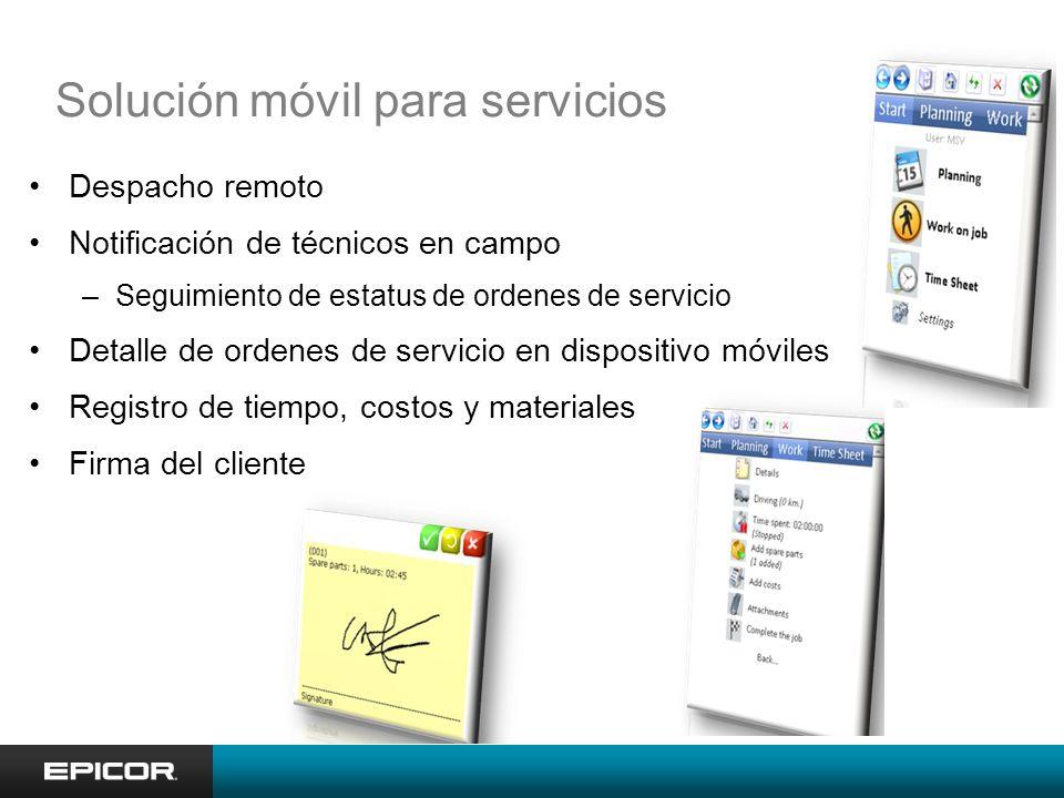 Solución móvil para servicios Despacho remoto Notificación de técnicos en campo –Seguimiento de estatus de ordenes de servicio Detalle de ordenes de servicio en dispositivo móviles Registro de tiempo, costos y materiales Firma del cliente