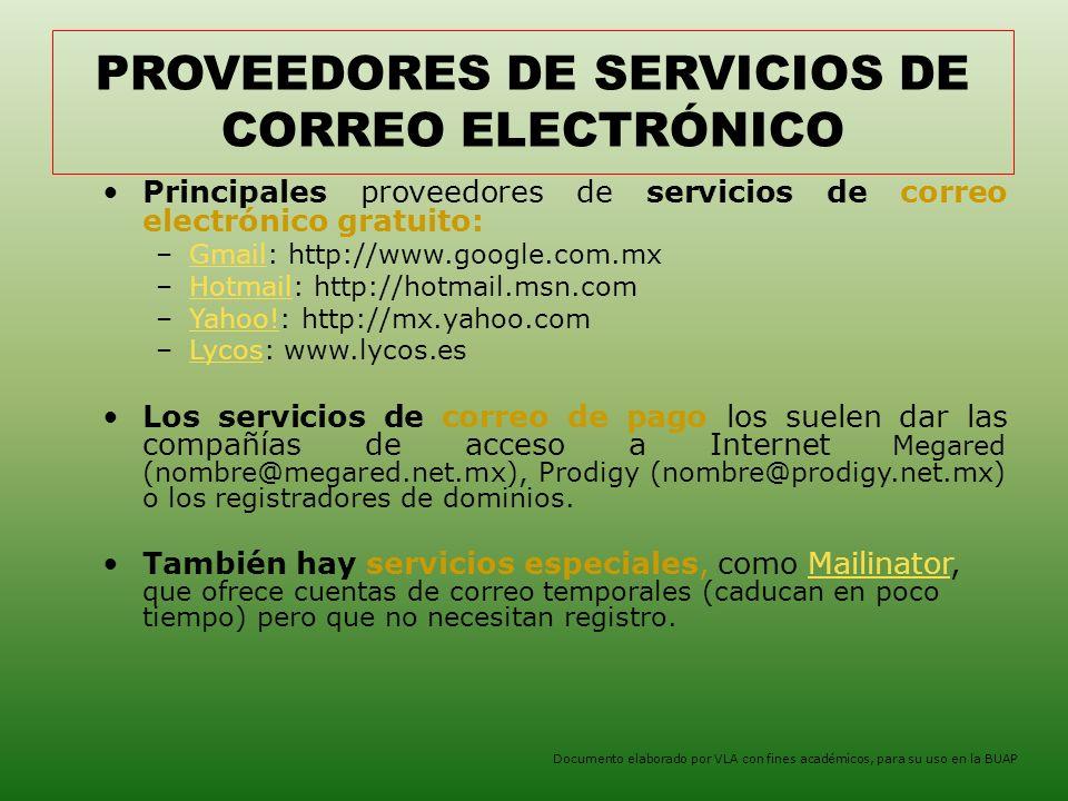 PROVEEDORES DE SERVICIOS DE CORREO ELECTRÓNICO Principales proveedores de servicios de correo electrónico gratuito: –Gmail: http://www.google.com.mxGmail –Hotmail: http://hotmail.msn.comHotmail –Yahoo!: http://mx.yahoo.comYahoo.