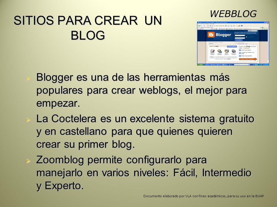 SITIOS PARA CREAR UN BLOG Blogger es una de las herramientas más populares para crear weblogs, el mejor para empezar.