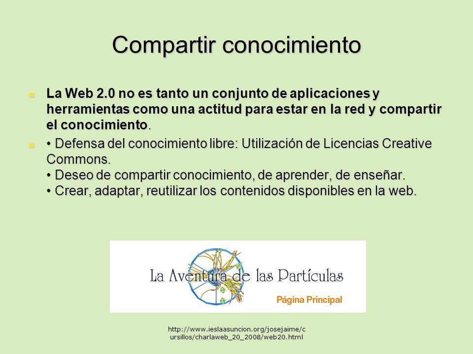 Compartir conocimiento La Web 2.0 no es tanto un conjunto de aplicaciones y herramientas como una actitud para estar en la red y compartir el conocimiento.