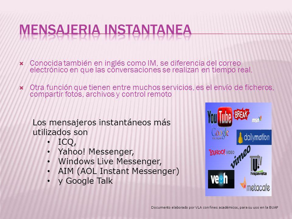 Conocida también en inglés como IM, se diferencia del correo electrónico en que las conversaciones se realizan en tiempo real.