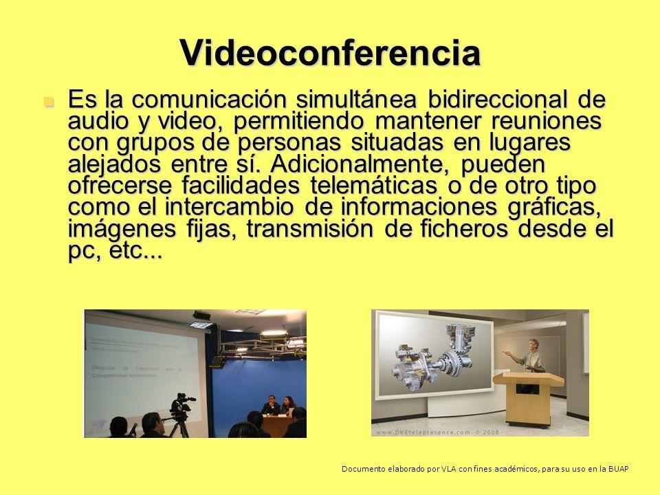 Videoconferencia Es la comunicación simultánea bidireccional de audio y video, permitiendo mantener reuniones con grupos de personas situadas en lugares alejados entre sí.