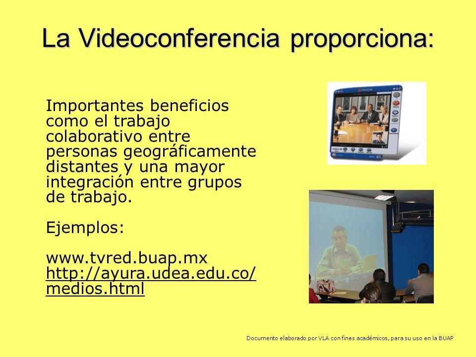 La Videoconferencia proporciona: Importantes beneficios como el trabajo colaborativo entre personas geográficamente distantes y una mayor integración entre grupos de trabajo.