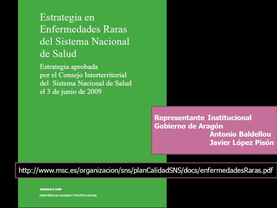Representante Institucional Gobierno de Aragón Antonio Baldellou Javier López Pisón http://www.msc.es/organizacion/sns/planCalidadSNS/docs/enfermedade