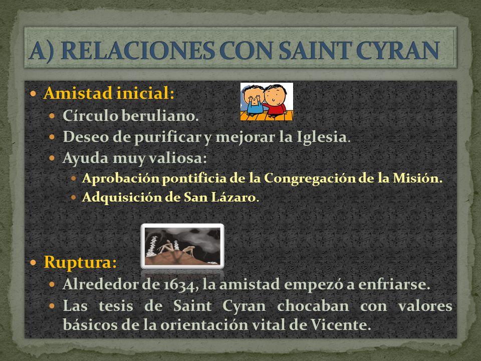 Amistad inicial: Círculo beruliano. Deseo de purificar y mejorar la Iglesia.
